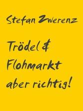 Trödel & Flohmarkt aber richtig! - Profitieren ...