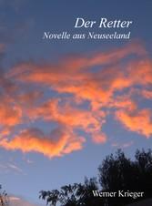 Der Retter - Novelle aus Neuseeland