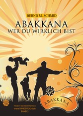 ABAKKANA - Wer Du wirklich bist!