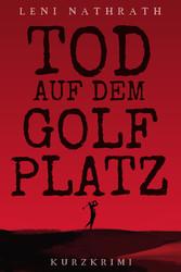 Tod auf dem Golfplatz - Kurzkrimi