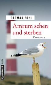 Amrum sehen und sterben - Kurzroman
