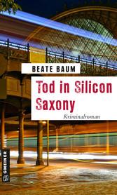 Tod in Silicon Saxony - Kriminalroman
