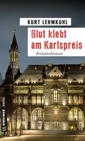 Blut klebt am Karlspreis - Kriminalroman