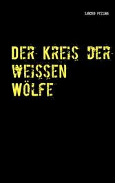 Der Kreis der weissen Wölfe - Kriminalroman