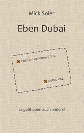 Eben Dubai - Es geht eben auch anders!