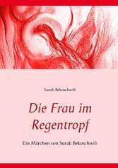 Die Frau im Regentropf - Ein Märchen von Surab ...