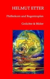 Pfefferkorn und Regentropfen - Gedichte und Bilder