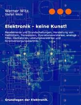 Elektronik - keine Kunst! - Grundlagen der Elek...
