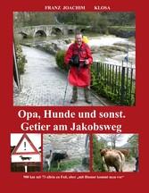 Opa, Hunde und sonst. Getier am Jakobsweg. - Mi...