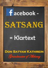 facebook - Satsang - = Klartext