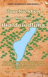 Geschichten aus der Waldsiedlung - Kindheitseri...