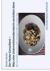 Der Pasta-Consultant - Was eine Unternehmensber...