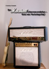 Der Marshall-Gitarrenverstärker - Ikone oder Ma...