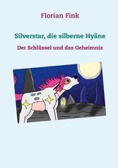 Silverstar, die silberne Hyäne - Der Schlüssel und das Geheimnis