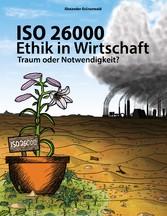 ISO 26000 - Ethik in Wirtschaft - Traum oder Notwendigkeit?