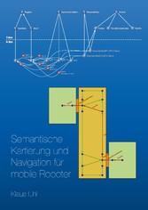 Semantische Kartierung und Navigation für mobil...