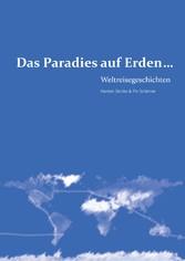 Das Paradies auf Erden... - Weltreisegeschichten