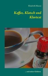 Kaffee, Klatsch und Klartext - ... und andere G...