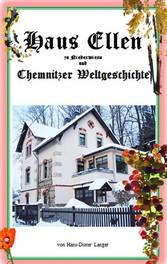 Haus Ellen zu Niederwiesa und Chemnitzer Weltge...