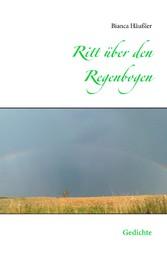 Ritt über den Regenbogen - Gedichte