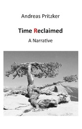 Time Reclaimed - A Narrative
