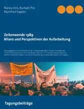 Zeitenwende 1989 - Bilanz und Perspektiven der Aufarbeitung - Herausgegeben von der Konferenz der Landesbeauftragten für die Unterlagen des Staatssicherheitsdienstes der ehemaligen DDR und zur Aufarbeitung der Folgen der kommunistischen Diktatur und
