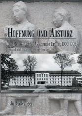 Hoffnung und Absturz. Die Medizinische Akademie...