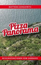 Pizza Panorama - Reiseinspirationen vom Gardasee