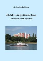 40 Jahre Augustinum Bonn - Geschichte und Gegen...