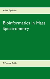 Bioinformatics in Mass Spectrometry - A Practic...