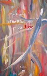 Die Rückseite der Rose - Roman