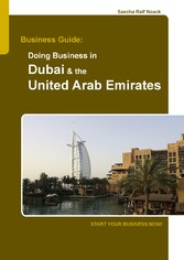 Business Guide: Doing Business in Dubai & the U...