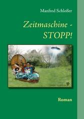 Zeitmaschine - STOPP! - Roman