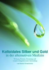 Kolloidales Silber und Gold in der alternativen...