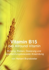 Vitamin B15 das Allround-Vitamin - Wirkung, Ris...