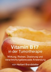 Vitamin B17 in der Tumortherapie - Wirkung, Ris...