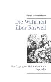 Die Wahrheit über Roswell - Der Zugang zur Hohl...