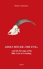 Adolf Hitler The Evil - and the Revenge of the ...