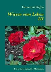 Wissen vom Leben III - Für wahres Sein aller Me...