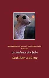 Ich kaufe nur eine Jacke - Geschichten von Georg