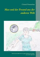 Max und der Freund aus der anderen Welt - Mit d...