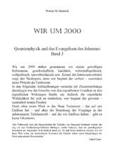 Wir um 2000 - Band 3 - Quantenphysik und das Evangelium des Johannes