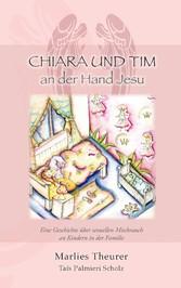 Chiara & Tim - an der Hand Jesu - Eine Geschich...