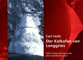 Der Kalkofen von Lenggries - Stiller Zeuge Jahr...