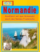 Normandie - Rundfahrt mit dem Wohnmobil