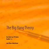 The Big Bang Theory - Das Buch zur TV-Serie Sta...