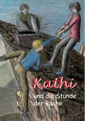 Kathi und die Stunde der Rache - Band 3