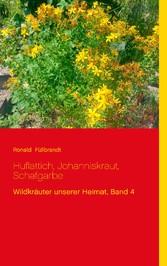 Huflattich, Johanniskraut, Schafgarbe - Wildkräuter unserer Heimat, Band 4