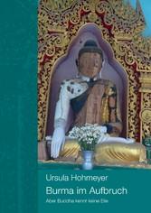 Burma im Aufbruch - Aber Buddha kennt keine Eile