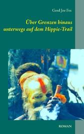 Über Grenzen hinaus - unterwegs auf dem Hippie-...